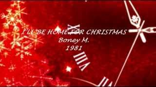 BONEY M  - I'LL BE HOME FOR CHRISTMAS