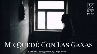 Me Quedé Con Las Ganas (Pop Cover) - Diego Bran