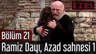 Ezel 21.Bölüm Ramiz Dayı Azad Sahnesi 1