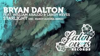 Bryan Dalton Feat. William Araujo & Landy Neves - Starlight (Maroy Alegria Remix)
