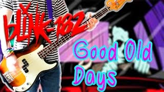 Blink 182 - Good Old Days CALIFORNIA DELUXE Bass Cover
