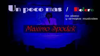 MAXIMO SPODEK, UN POCO MAS