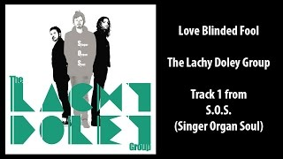 Love Blinded Fool | The Lachy Doley Group | S.O.S. ( Feat the Whammy Clav )