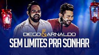 Sem limites pra sonhar | Diego e Arnaldo