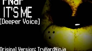 FNaF - It's Me [Deeper Voice]