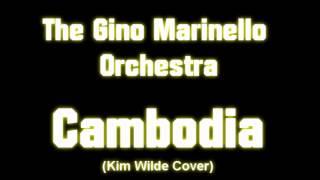The Gino Marinello Orchestra: Cambodia (Kim Wilde cover)