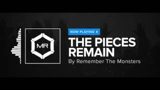Remember The Monsters - The Pieces Remain [HD]