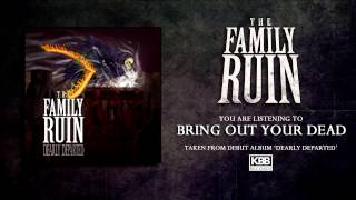 The Family Ruin - Bring Out Your Dead