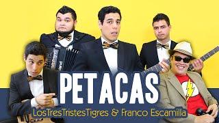Petacas (Parodia de Maracas con Franco Escamilla) - LOS3TT