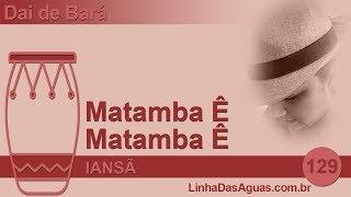 129 - Matamba Ê - Iansã