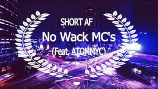 🔮 Short AF - No Wack MC's (Feat. ATommyc) (Prod. Syndrome) 🔮