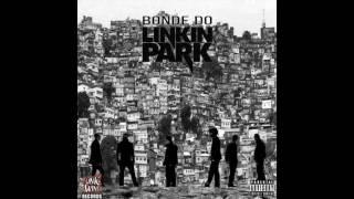 Bonde do Linkin Park - Burn It Baile