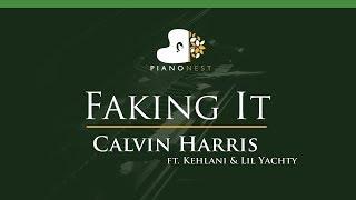 Calvin Harris - Faking It ft. Kehlani & Lil Yachty - LOWER Key (Piano Karaoke / Sing Along)