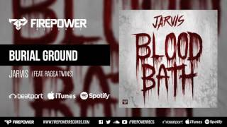 Jarvis - Burial Ground (Ft. Ragga Twins) [Firepower Records - Dubstep]