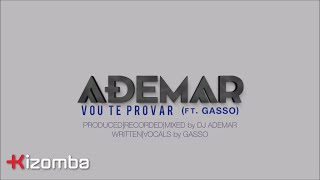 DJ Ademar - Vou Te Provar (feat. Gasso) | Lyric Video