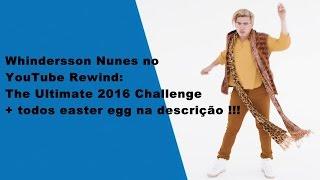Whindersson Nunes no YouTube Rewind: The Ultimate 2016 Challenge + todos easter egg na descrição !!!