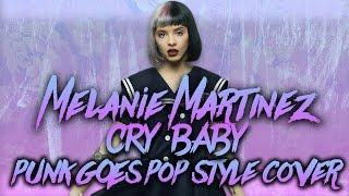 Melanie Martinez - Cry Baby [Band: American Avenue ft. Kalie Wolfe of RVLS] (Punk Goes Pop Cover)