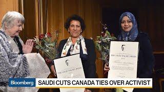 Saudi Arabia Cuts Canada Ties Over Activist