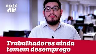 Trabalhadores ainda temem desemprego, aponta pesquisa do SPC Brasil