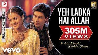 Yeh Ladka Hai Allah - K3G   Shahrukh Khan   Kajol width=