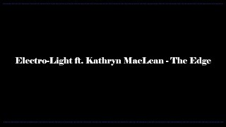 Electro-Light ft. Kathryn MacLean - The Edge (Lyrics)