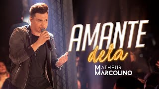 Matheus Marcolino - Amante Dela | DVD Eu Sou de Lua
