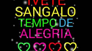 ♡ Ivete Sangalo Tempo De Alegria