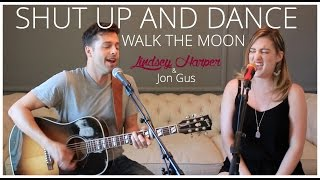 """Shut Up and Dance,"" Walk The Moon acoustic guitar cover Lindsey Harper & Jon Gus"