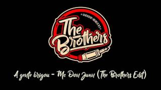 A gente brigou - Mc Don Juan (The Brothers Edit) LIGHT