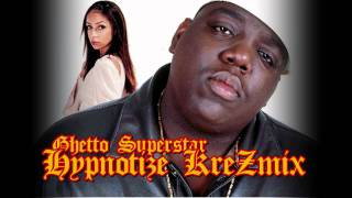 Biggie Ft. Mya - Ghetto Superstar (Hypnotize KreZmix)
