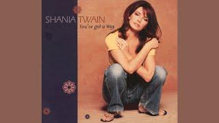 Shania Twain - You've Got a Way (Notting Hill Remix)