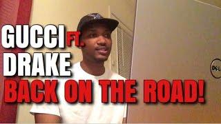 Gucci mane ft Drake-Back on the Road REACTION!