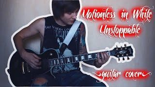 ✔ Motionless in White - Unstoppable (guitar cover)