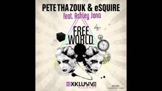 "Pete Tha Zouk & eSQUIRE feat Ashley Jana ""Free World"" (Exklusive/Vidisco)"