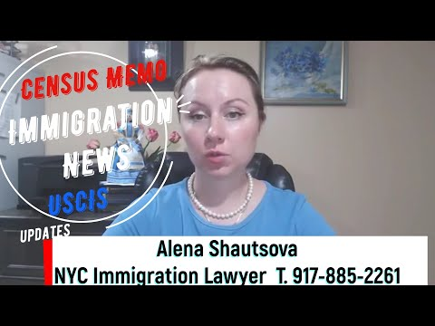 Immigration Census Memorandum and USCIS Updates NYC Immigration Lawyer USA Immigration Attorney