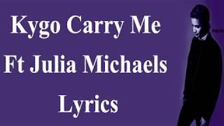 Carry Me - Kygo Ft Julia Michaels (Lyrics English SOng )2016
