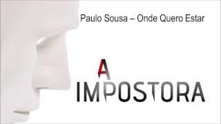 Paulo Sousa - Onde Quero Estar | A Impostora