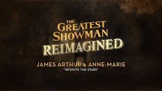 James Arthur & Anne-Marie - Rewrite The Stars (Lyric Video)