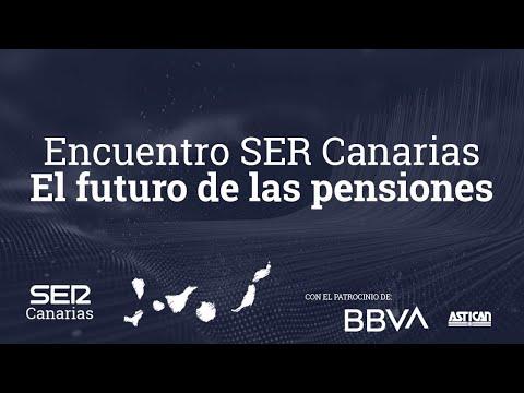 Encuentros SER Canarias: el futuro de las pensiones