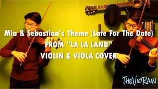 【TheVioRain】LA LA LAND - Mia & Sebastian's Theme (Late For The Date) Violin & Viola Cover