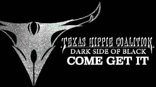 "Texas Hippie Coalition - ""COME GET IT"""