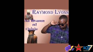 Soca 2015 - Raymond Lyons- Ah Markin It! (D' Bam Bam Song)