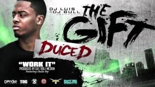 Duce D - Work It (feat. Chalie Boy) (Produced by Dat Trill Meskin) #THEGIFT