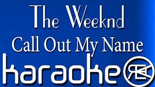 The Weeknd - Call Out My Name | Karaoke Lyrics