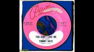 TOMMY RAYE - YOU DON'T LOVE ME