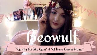 Beowulf ~ 'Gently As She Goes' & 'A Hero Comes Home' ~ Cover