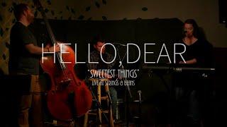 Hello, Dear - Sweetest Things (Live)