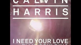 Calvin Harris ft. Ellie Goulding-I Need Your Love[HD] LYRICS ON SCEEN!