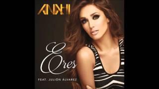 Eres- Anahi feat. Julion Alvares