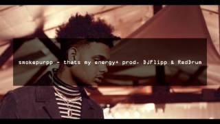 smokepurpp - thats my energy+ prod. DJFlipp & //